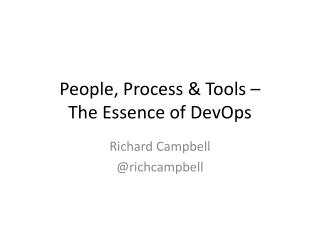People, Process & Tools –  The Essence of  DevOps