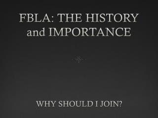 FBLA: THE HISTORY and IMPORTANCE