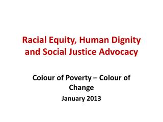 Racial Equity, Human Dignity and Social Justice Advocacy