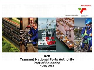 B2B Transnet National Ports Authority Port of Saldanha 4  July 2013