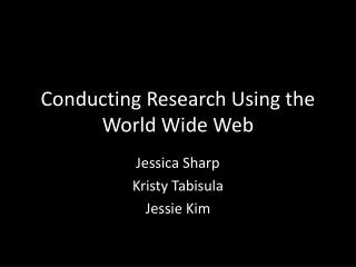 Conducting Research Using the World Wide Web