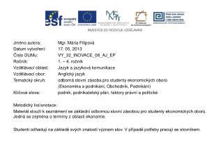 Jméno autora: Mgr. Mária Filipová Datum vytvoření:17. 05. 2013 Číslo  DUMu : VY_32_INOVACE_08_AJ_EP Ročník: