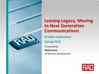 Leaving Legacy, Moving to Next Generation Communications