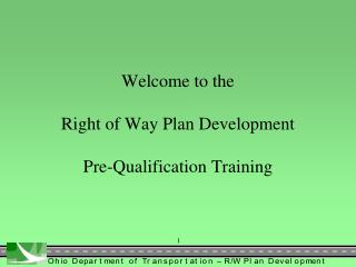 Welcome to the Right of Way Plan Development Pre-Qualification Training