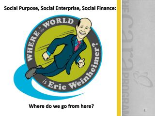 Social Purpose, Social Enterprise, Social Finance: