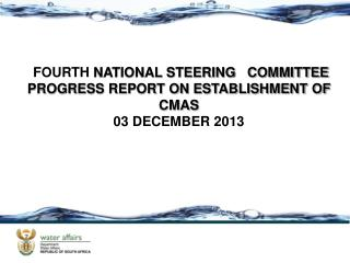 FOURTH  NATIONAL STEERING   COMMITTEE PROGRESS REPORT ON ESTABLISHMENT OF CMAS 03 DECEMBER 2013
