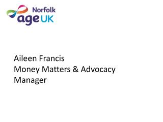 Aileen Francis Money Matters & Advocacy Manager