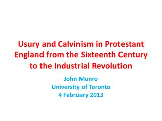 Usury and Calvinism in Protestant England from the Sixteenth Century to the Industrial Revolution