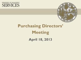 Purchasing Directors' Meeting April 18, 2013