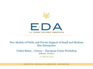 New Models of Public and Private Support of Small and Medium Size Enterprises Unites States – Greece – European Union W