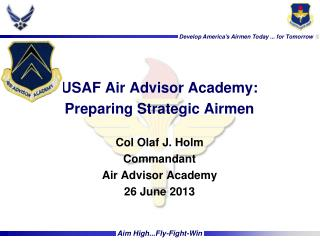 USAF Air Advisor Academy: Preparing Strategic Airmen