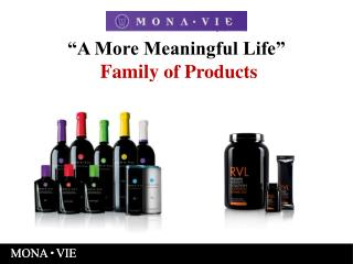 """A More Meaningful Life"" Family  of Products"