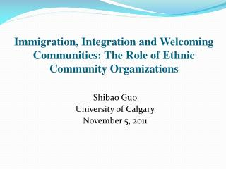 Immigration,  Integration and Welcoming Communities :  The Role of Ethnic Community Organizations
