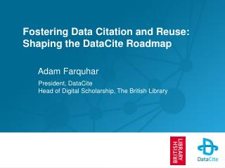Fostering Data Citation and Reuse:  Shaping the DataCite Roadmap