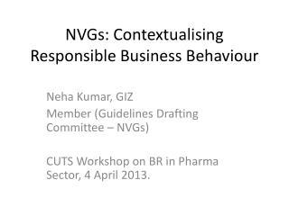 NVGs:  Contextualising  Responsible Business  Behaviour