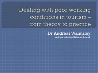 Dealing with poor working conditions in tourism –  from theory to practice