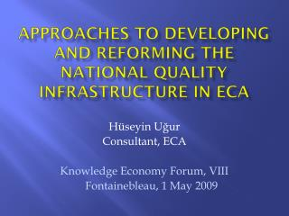 Approaches to developing and reforming the national quality  I nfrastructure  in  eca