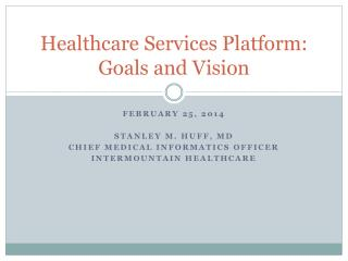 Healthcare Services Platform: Goals  and Vision