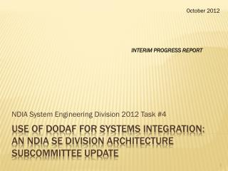 Use of  DoDAF  for Systems  Integration:  An  NDIA SE Division Architecture Subcommittee Update