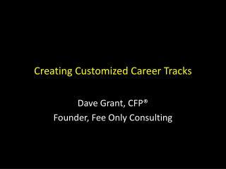 Creating Customized Career Tracks