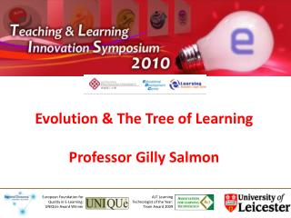 Evolution  & The Tree of  Learning Professor  Gilly  Salmon