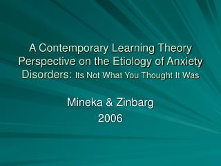 a contemporary learning theory perspective on the etiology of anxiety disorders: its not what you thought it was