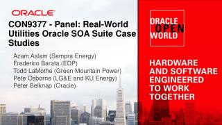 CON9377 - Panel : Real-World Utilities Oracle SOA Suite Case Studies