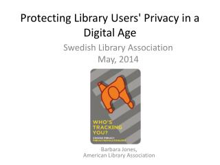 Protecting Library Users' Privacy in a Digital Age