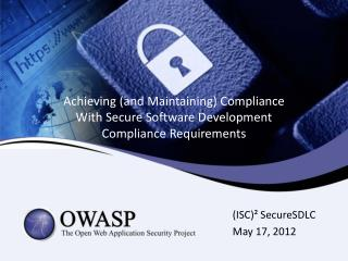 Achieving (and Maintaining) Compliance With Secure Software Development Compliance Requirements