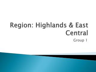 Region: Highlands & East Central