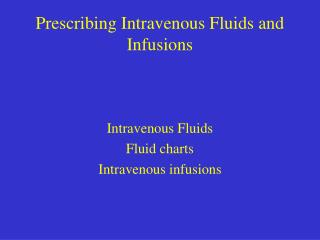 prescribing intravenous fluids and infusions