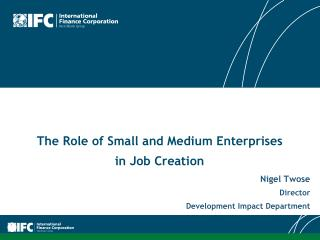 The Role of Small and Medium Enterprises  in Job Creation