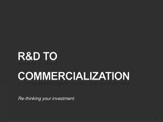 R&D to Commercialization