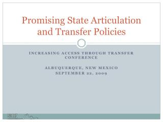 Promising State Articulation and Transfer Policies