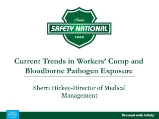 Current Trends in Workers' Comp and Bloodborne Pathogen Exposure
