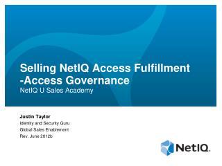 Selling NetIQ Access Fulfillment -Access Governance NetIQ U Sales Academy