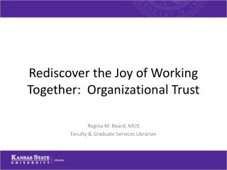 Rediscover the Joy of Working Together:  Organizational Trust