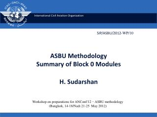 ASBU Methodology  Summary of  Block 0 Modules H. Sudarshan
