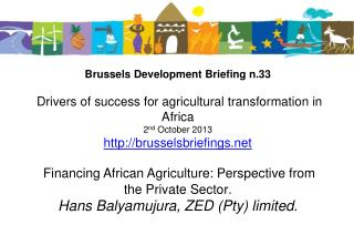 Financing African Agriculture: Perspective from the Private Sector Hans Balyamujura