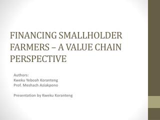 FINANCING SMALLHOLDER FARMERS – A VALUE CHAIN PERSPECTIVE