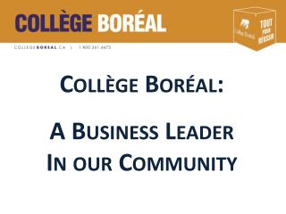 Collège Boréal: 5 A Business Leader In our Community