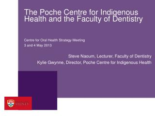 The Poche Centre for Indigenous  Health and the Faculty of Dentistry