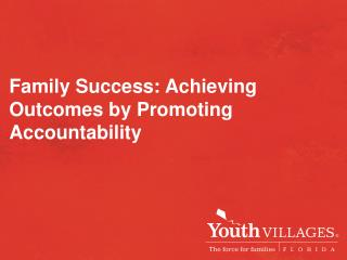 Family Success: Achieving Outcomes by Promoting Accountability