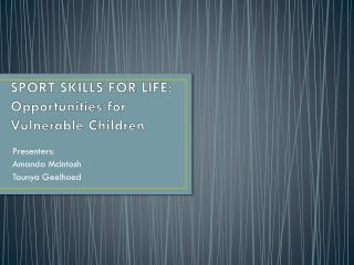 SPORT SKILLS FOR  LIFE: Opportunities for Vulnerable Children