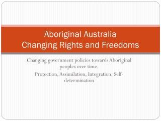 Aboriginal Australia Changing Rights and Freedoms