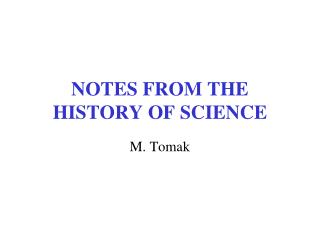 NOTES FROM THE HISTORY OF SCIENCE