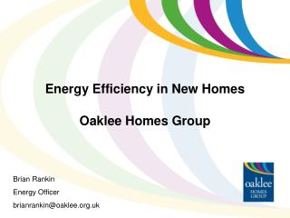 Energy Efficiency in New Homes Oaklee Homes Group