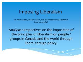 Imposing Liberalism