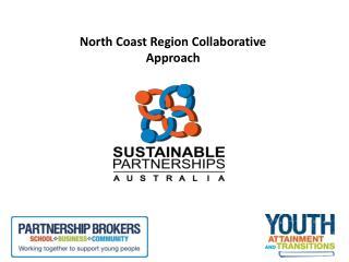 North Coast Region Collaborative Approach