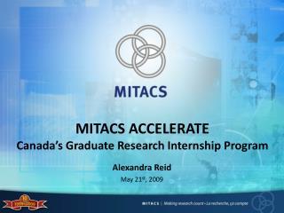 MITACS  ACCELERATE Canada�s Graduate Research Internship Program